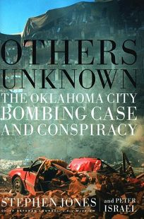 Others Unknown: The Oklahoma City Bombing and Conspiracy