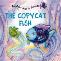The Copycat Fish: Rainbow Fish & Friends [With 2 Pages of Stickers]