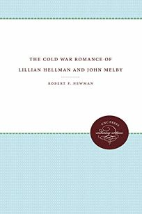 The Cold War Romance of Lillian Hellman and John Melby
