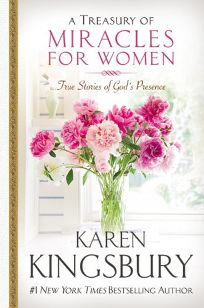 A TREASURY OF MIRACLES FOR WOMEN: True Stories of Gods Presence Today