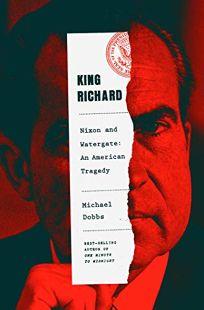 King Richard: Nixon and Watergate—an American Tragedy