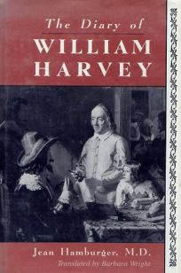 The Diary of William Harvey: The Imaginary Journal of the Physician Who Revolutionized Medicine
