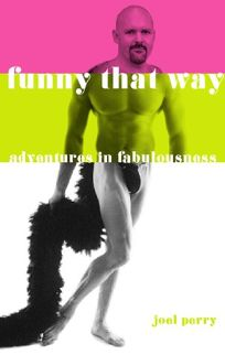 Funny That Way: Adventures in Fabulousness