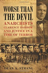 Worse than the Devil: Anarchists