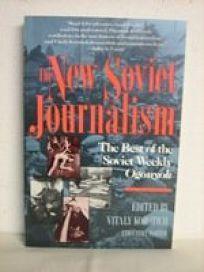 The New Soviet Journalism: The Best of the Soviet Weekly Ogonyok