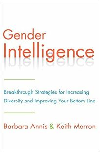 Gender Intelligence: How Our Differences Create Value in the Workplace need to confirm this title with publicist