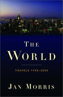 THE WORLD: Travels 1950–2000