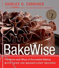 Bakewise: The Hows and Whys of Successful Baking with Over 200 Magnificent Recipes