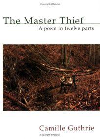 The Master Thief: A Poem in Twelve Parts