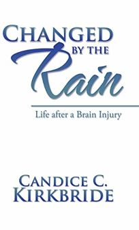 Changed by the Rain: Life After a Brain Injury