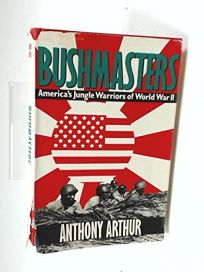 Bushmasters: Americas Jungle Warriors of World War II