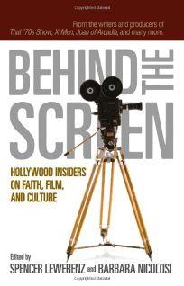 BEHIND THE SCREEN: Hollywood Insiders on Faith