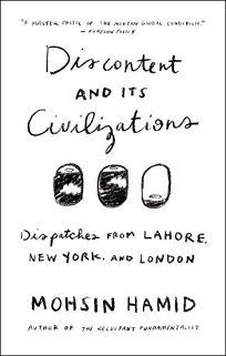 Discontent and Its Civilizations: Dispatches from Lahore
