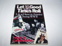 Let the Good Times Roll: Life at Home in America During the World War II