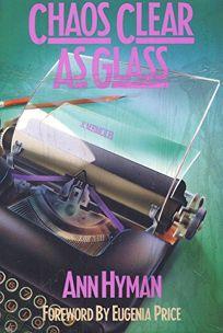 Chaos Clear as Glass: A Memoir