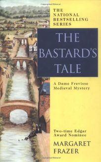 THE BASTARDS TALE: A Dame Frevisse Mystery