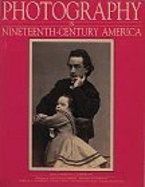 Photography in Nineteenth-Century America