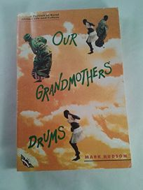 Our Grandmothers Drums: A Portrait of Rural African Life and Culture