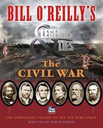 Bill OReillys Legends and Lies: The Civil War