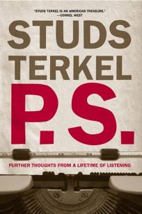 P.S.: Further Thoughts from a Lifetime of Listening