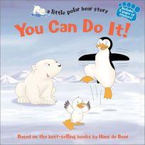 You Can Do It!: A Little Polar Bear Story