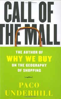 THE CALL OF THE MALL: A Walking Tour Through the Crossroads of Our Shopping Culture