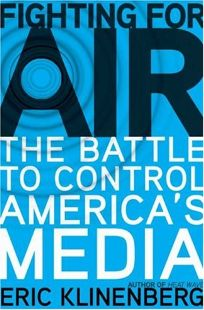 Fighting for Air: The Battle to Control Americas Media