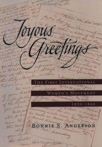 Joyous Greetings: The First International Womens Movement
