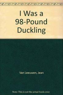 I Was a 98-Lb Duckli