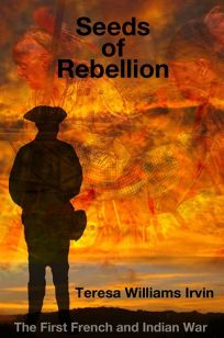 Seeds of Rebellion: The First French and Indian War