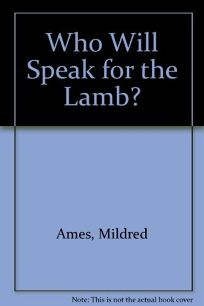 Who Will Speak for the Lamb?