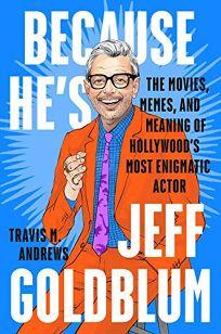 Because He's Jeff Goldblum: The Movies