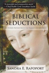Biblical Seductions: Six Stories Retold Based on Talmud and Midrash