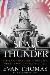 Sea of Thunder: Four Commanders and the Last Great Naval Campaign: The War in the Pacific 1941–1945