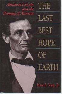 The Last Best Hope of Earth: Abraham Lincoln and the Promise of America