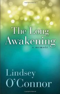 The Long Awakening: A Memoir