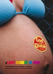 THE LAST SUNDAY IN JUNE: Photographs by Jamel Shabazz