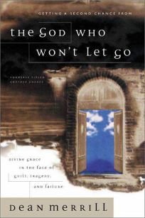 The God Who Wont Let Go: Divine Grace in the Face of Guilt
