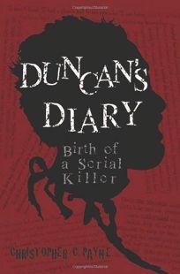 Duncans Diary: Birth of a Serial Killer