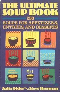 The Ultimate Soup Book: 250 Soups for Appetizers
