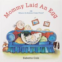 Mommy Laid an Egg: Or