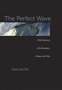 The Perfect Wave: With Neutrinos at the Boundary of Space and Time