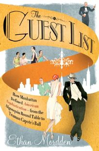 The Guest List: How Manhattan Defined American Sophistication%E2%80%94from the Algonquin Round Table to Truman Capotes Ball