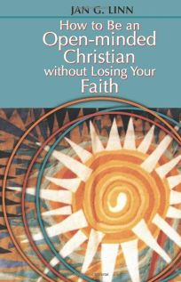How to Be an Open-Minded Christian Without Losing Your Faith