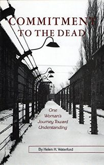 Commitment to the Dead: One Womans Journey Toward Understanding