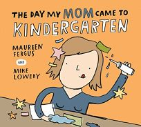 The Day My Mom Came to Kindergarten