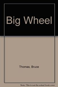 The Big Wheel: Rock and Roll and Roadside Attractions
