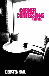 Corner Confessions: Everyone Has a Secret. Whats Yours?