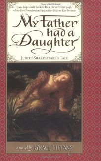MY FATHER HAD A DAUGHTER: Judith Shakespeares Tale