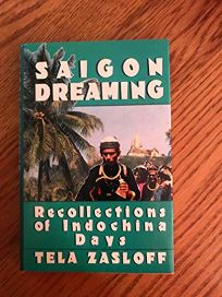 Saigon Dreaming: Recollections of Indochina Days